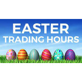 EASTER 2021 OPENING HOURS